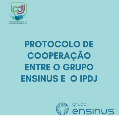 PROTOCOLO DE COOPERAÇÃO ENTRE O GRUPO ENSINUS E O IPDJ