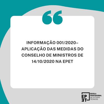 INFORMAÇÃO 001-2020 – APLICAÇÃO DAS MEDIDAS DO CONSELHO DE MINISTROS DE 14-10-2020 NA ESCOLA PROFISSIONAL DE ESTUDOS TÉCNICOS.