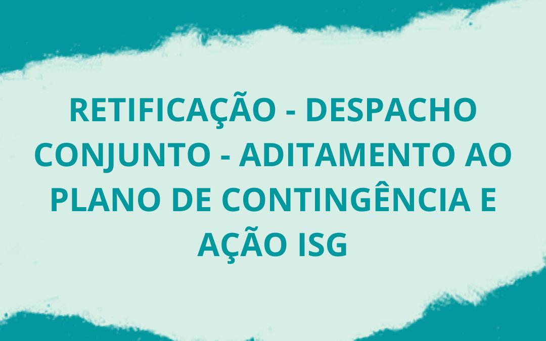 RETIFICAÇÃO – DESPACHO CONJUNTO – ADITAMENTO AO PLANO DE CONTINGÊNCIA E AÇÃO EPET